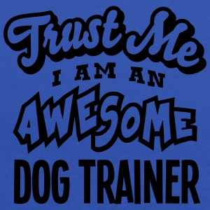 dog trainer trust me i am an awesome - Women's Tank Top by Bella