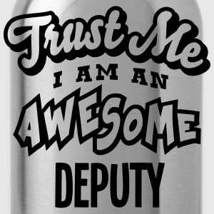 deputy trust me i am an awesome - Water Bottle