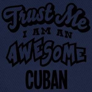 cuban trust me i am an awesome - Baseball Cap