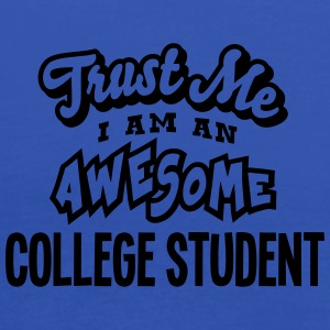 college student trust me i am an awesome - Débardeur Femme marque Bella