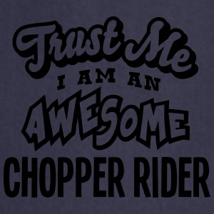 chopper rider trust me i am an awesome - Tablier de cuisine