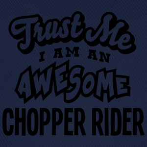 chopper rider trust me i am an awesome - Baseball Cap
