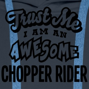 chopper rider trust me i am an awesome - Men's Premium Hoodie