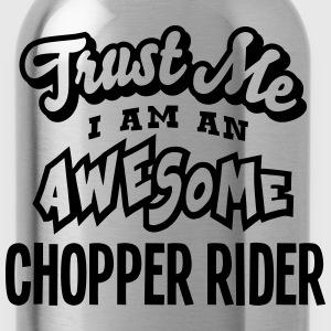 chopper rider trust me i am an awesome - Water Bottle
