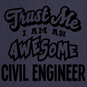 civil engineer trust me i am an awesome - Cooking Apron