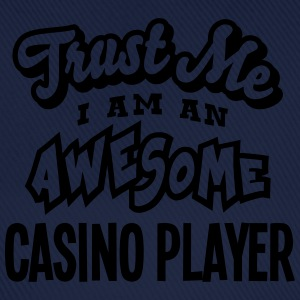 casino player trust me i am an awesome - Baseball Cap