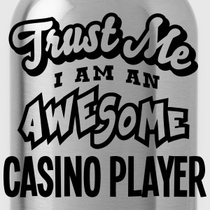 casino player trust me i am an awesome - Water Bottle