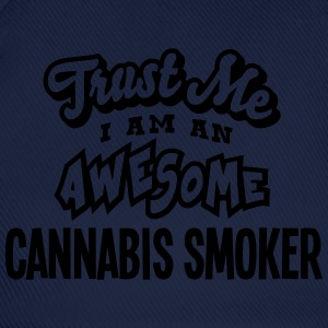 cannabis smoker trust me i am an awesome - Baseball Cap