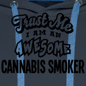 cannabis smoker trust me i am an awesome - Men's Premium Hoodie