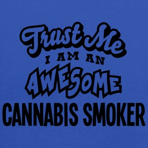 cannabis smoker trust me i am an awesome - Women's Tank Top by Bella