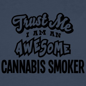 cannabis smoker trust me i am an awesome - Men's Premium Longsleeve Shirt