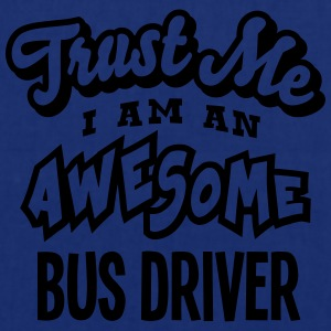 bus driver trust me i am an awesome - Tote Bag