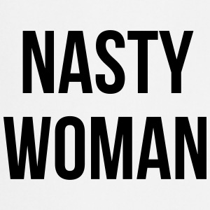 Nasty Woman Camisetas - Delantal de cocina