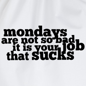 Mondays are not so bad ... T-shirts - Gymnastikpåse