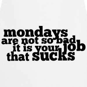 Mondays are not so bad ... Sweatshirts - Forklæde