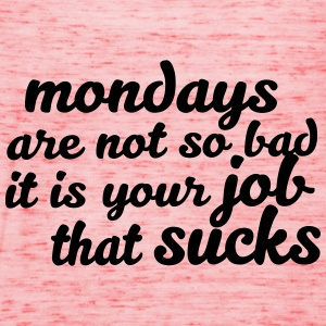 Mondays are not so bad ... T-Shirts - Frauen Tank Top von Bella