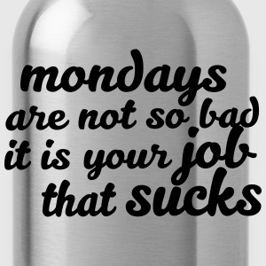 Mondays are not so bad ... T-shirts - Vattenflaska