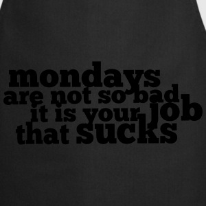 Mondays are not so bad ... Hoodies & Sweatshirts - Cooking Apron