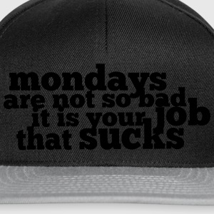 Mondays are not so bad ... Pullover & Hoodies - Snapback Cap