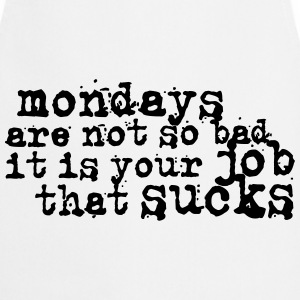 Mondays are not so bad ... Tee shirts - Tablier de cuisine