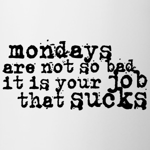 Mondays are not so bad ... Tee shirts - Tasse