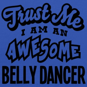 belly dancer trust me i am an awesome - Women's Tank Top by Bella