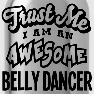 belly dancer trust me i am an awesome - Water Bottle