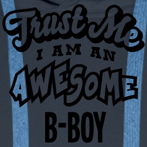 bboy trust me i am an awesome - Men's Premium Hoodie