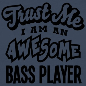 bass player trust me i am an awesome - Men's Premium Longsleeve Shirt