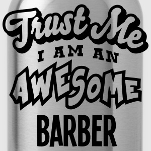 barber trust me i am an awesome - Gourde