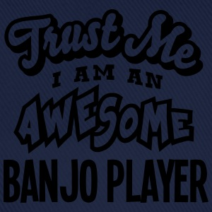 banjo player trust me i am an awesome - Casquette classique
