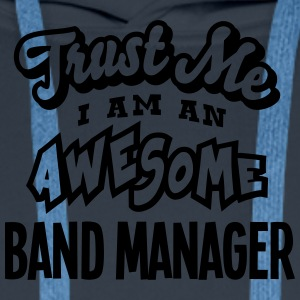 band manager trust me i am an awesome - Sweat-shirt à capuche Premium pour hommes