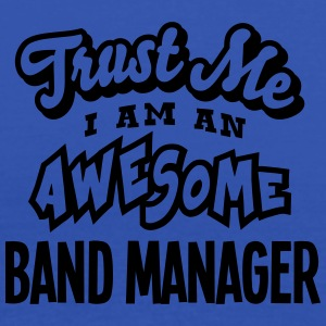 band manager trust me i am an awesome - Débardeur Femme marque Bella
