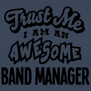 band manager trust me i am an awesome - T-shirt manches longues Premium Homme