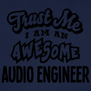 audio engineer trust me i am an awesome - Baseball Cap