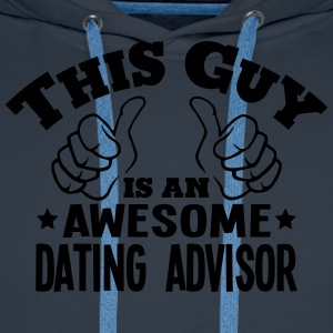 this guy is an awesome dating advisor - Men's Premium Hoodie