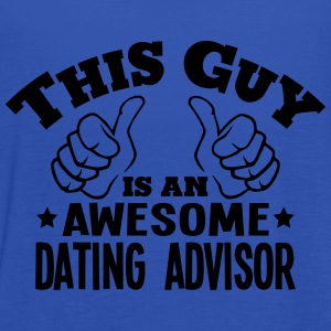 this guy is an awesome dating advisor - Women's Tank Top by Bella