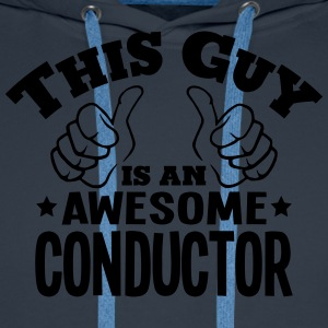 this guy is an awesome conductor - Men's Premium Hoodie