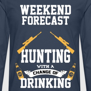 Hunting With A Chance Of Drinking T-Shirts - Men's Premium Longsleeve Shirt
