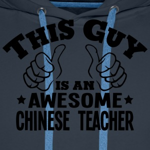 this guy is an awesome chinese teacher - Men's Premium Hoodie