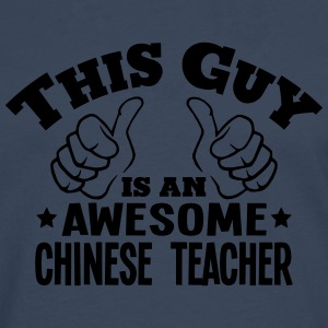 this guy is an awesome chinese teacher - Men's Premium Longsleeve Shirt