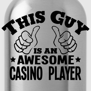 this guy is an awesome casino player - Water Bottle