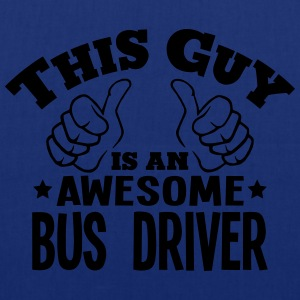 this guy is an awesome bus driver - Tote Bag