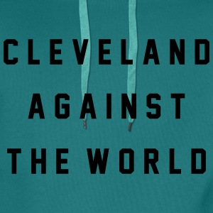 Cleveland Against The World T-Shirts - Men's Premium Hoodie