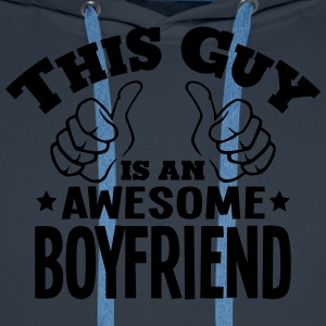 this guy is an awesome boyfriend - Men's Premium Hoodie