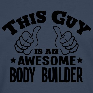 this guy is an awesome body builder - Men's Premium Longsleeve Shirt