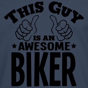 this guy is an awesome biker - Men's Premium Longsleeve Shirt