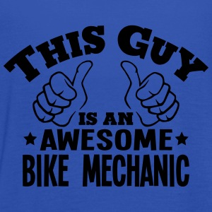 this guy is an awesome bike mechanic - Women's Tank Top by Bella