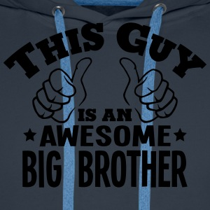 this guy is an awesome big brother - Men's Premium Hoodie
