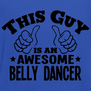 this guy is an awesome belly dancer - Women's Tank Top by Bella